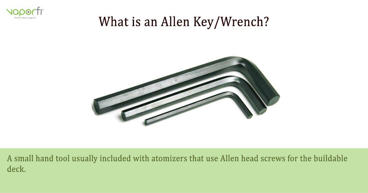 VaporFi Australia Glossary: Define Allen Wrench