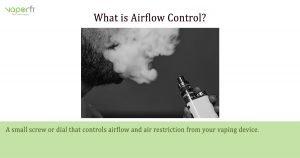 VaporFi Australia Glossary: Define Airflow Control
