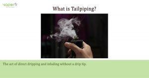 VaporFi Australia Glossary: Define Tailpiping