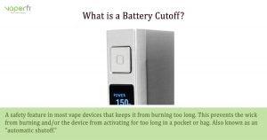 VaporFi Australia Glossary: Define Battery Cutoff