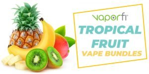Tropical Fruit Vape Bundles